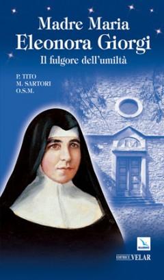 biografia madre maria eleonora giorgi di tito, sartori