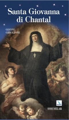 biografia santa giovanna di chantal di gianni ghiglione