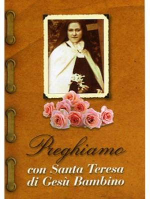 Preghiamo con Santa Teresa di Gesù Bambino