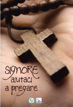 libro preghiere, signore aiutaci a pregare