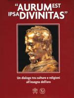 Aurum est ipsa Divinitas