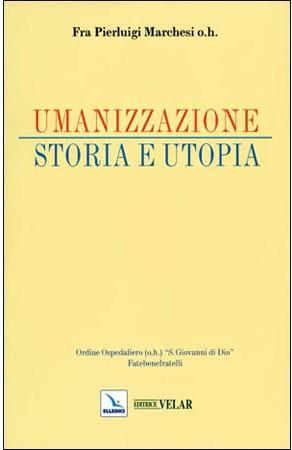 Umanizzazione Storia e utopia