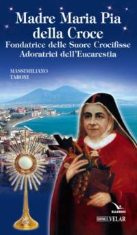 Fondatrice delle Suore Crocifisse Adoratrici dell'Eucarestia