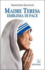 biografia madre teresa, valentina salvoldi
