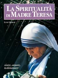biografia spiritualità madre teresa