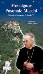 vita di Monsignor Pasquale Macchi