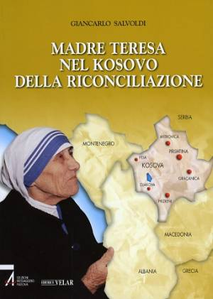 Madre Teresa nel Kosovo della riconciliazione