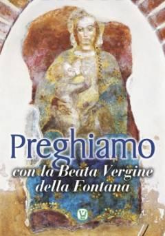 Preghiamo con la Beata Vergine della Fontana