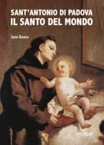 Sant'Antonio di Padova - Il Santo del mondo
