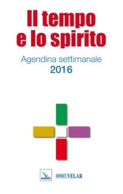 Agendina settimanale Il tempo e lo spirito 2016