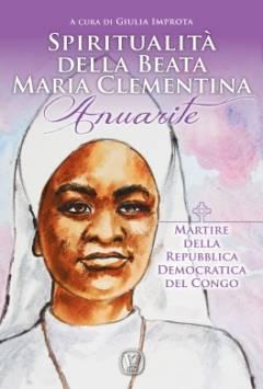 Spiritualità della Beata Maria Clementina Anuarite