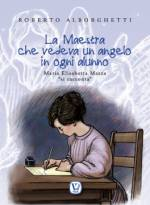 La Maestra che vedeva un angelo in ogni alunno