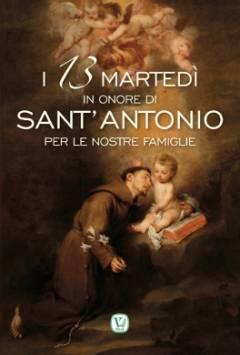 I 13 martedì in onore di Sant'Antonio per le nostre famiglie