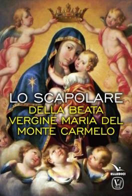 Lo scapolare della Beata Vergine Maria del Monte Carmelo