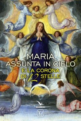 Maria assunta in cielo e la corona 12 stelle