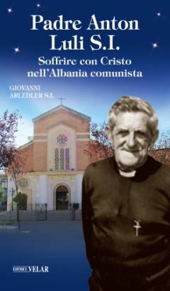 Soffrire con Cristo nell'Albania comunista