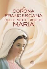 La Corona francescana delle sette gioie di Maria