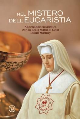 Adorazione eucaristica con la Beata Maria di Gesù Deluil-Martiny