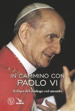 Il Papa del dialogo col mondo
