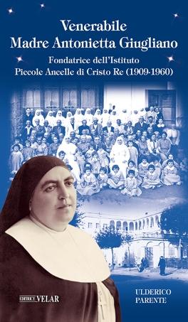 Fondatrice dell'Istituto Piccole Ancelle di Cristo Re